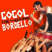 Gogol Bordello - Live from Axis Mundi (0603967140729) (1 CD + 1 DVD)