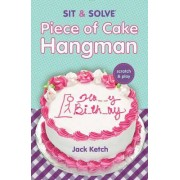 Sit & Solve (R) Piece of Cake Hangman by Jack Ketch