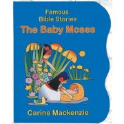 Famous Bible Stories the Baby Moses by Carine Mackenzie