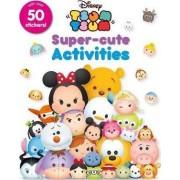 Disney Tsum Tsum Super-Cute Activities by Parragon Books Ltd