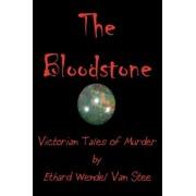 The Bloodstone by Ethard Wendel Van Stee