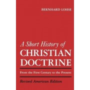 A Short History of Christian Doctrine by Bernhard Lohse
