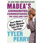 Don't Make a Black Woman Take Off Her Earrings by Tyler Perry