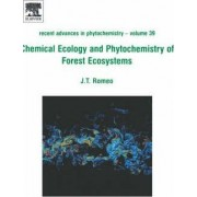 Chemical Ecology and Phytochemistry of Forest Ecosystems: Volume 39 by John T. Romeo