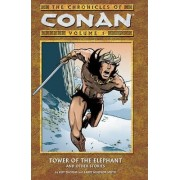 Chronicles of Conan Volume 1: Tower of the Elephant and Other Stories by Roy Thomas