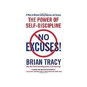 No Excuses: The Power of Self-Discipline