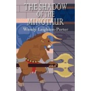 The Shadow of the Minotaur by Wendy Leighton - Porter