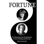 Fortune: Our Deep Dive Into the Mysteries of Love, Healing, and Success