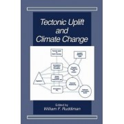 Tectonic Uplift and Climate Change by William F. Ruddiman