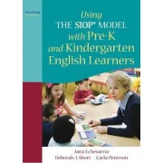 Using the SIOP Model with pre-K and Kindergarten English Learners by Jana Echevarria