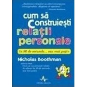Cum sa construiesti relatii personale in 90 de secunde... sau mai putin - Nicholas Boothman