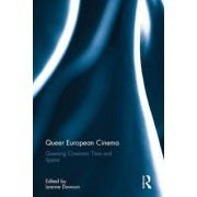 Queer European Cinema by Leanne Dawson
