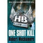 One Shot Kill: Book 6 by Robert Muchamore