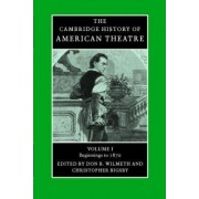 The Cambridge History of American Theatre 3 Volume Paperback Set by Don B. Wilmeth