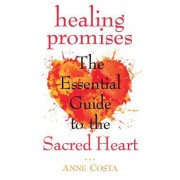 Healing Promises: The Essential Guide to the Sacred Heart of Jesus