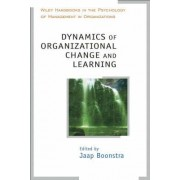 Dynamics of Organizational Change and Learning by Jaap J. Boonstra