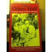 The Other Half: Further Letters Of Denis Thatcher