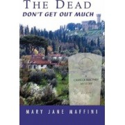 The Dead Don't Get Out Much by Mary Jane Maffini