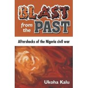 Blast from the Past by Ukoha Kalu