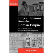 Project Lessons from the Roman Empire by Jerry Manas