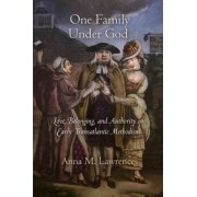 One Family Under God by Anna M. Lawrence