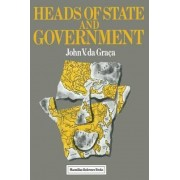 Heads of State and Government by John V.Da Graca