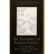 The Dynamics of Russian Politics: v. 2 by Peter Reddaway