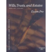 Exam Pro on Wills, Trusts, and Estates by Patricia Cain