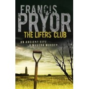 The Lifers' Club by Francis Pryor
