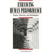 Enhancing Human Performance by Committee on Techniques for the Enhancement of Human Performance