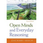 Open Minds and Everyday Reasoning by Zachary Seech