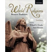 World Religions: Western Traditions by Willard G. Oxtoby