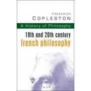History of Philosophy: 19th and 20th Century French Philosophy Vol 9 by Frederick C. Copleston