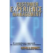 The Customer Experience Management by Bernd H. Schmitt