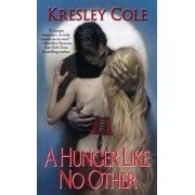 Immortals After Dark #1: A Hunger Like No Other by Kresley Cole