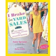 I Brake for Yard Sales by Lara Spencer