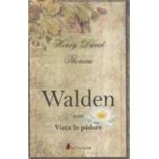 Walden sau viata in padure - Henry David Thoreau