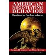 American Negotiating Behavior: Wheeler-Dealers, Legal Eagles, Bullies, and Preachers