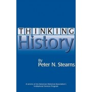 Thinking History by Professor of History and Provost Peter N Stearns