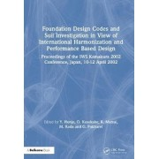 Foundation Design Codes and Soil Investigation in View of International Harmonization and Performance Based Design by Yusuke Honjo