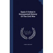 Spain S Ordeal a Documented History of the Civil War