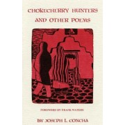 Chokecherry Hunters and Other Poems