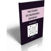 The Science of Engineering Materials by C. R. Tottle