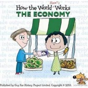 How the World Really Works: the Economy by Guy Fox