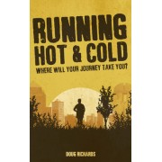 Running Hot & Cold: Where Will Your Journey Take You?
