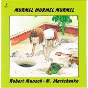 Murmel, Murmel, Murmel by Robert N Munsch
