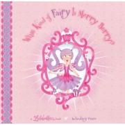 What Kind of Fairy is Merry Berry by Lindsey Renee Skaife-Flynn
