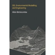 GIS Environmental Modelling and Engineering by Allan Brimicombe