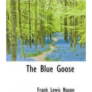 The Blue Goose by Frank Lewis Nason