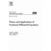 Theory and Applications of Fractional Differential Equations: Volume 204 by A. A. Kilbas